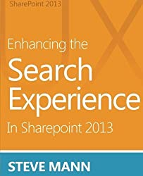 Enhancing the Search Experience in SharePoint 2013 by Steven Mann (2013-07-11)