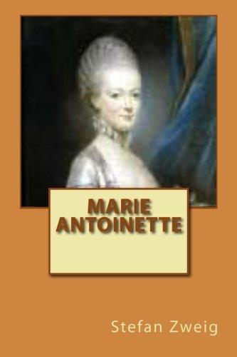 Marie Antoinette par M. Stefan Zweig