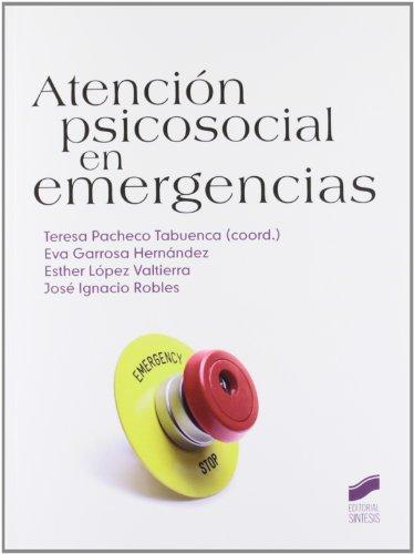 Atención psicosocial en emergencias (Manuales de psicología) por Teresa Pacheco Tabuenca