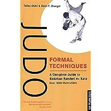Judo Formal Techniques: A Complete Guide to Kodokan Randori no Kata (Tuttle Martial Arts)