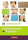 Erzieherinnen + Erzieher: Zu allen Bänden - Ausbildungsbegleitheft: Arbeitsheft