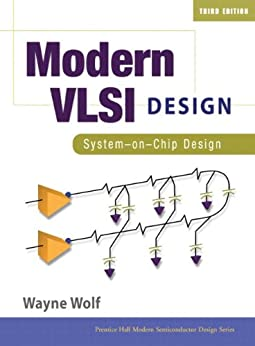 Modern VLSI Design: System-on-Chip Design by [Wolf, Wayne]