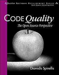 Code Quality: The Open Source Perspective (Effective Software Development Series)