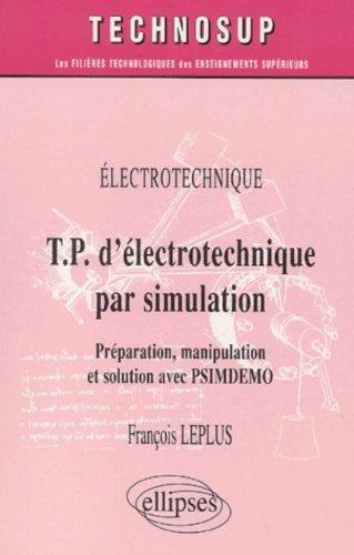 T.P. d'électrotechnique par simulation : Préparation, manipulation et solution par PSIMDEMO