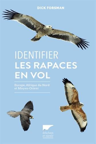 Identifier les rapaces en vol Europe, Afrique du Nord et Moyen-orient par Dick Forsman