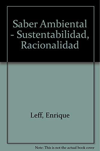 Saber ambiental sustentabilidadracionalidad por Enrique Leff