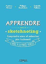 Apprendre avec le sketchnoting: Comment ré-enchanter les manières d'apprendre grâce à la pensée visuelle (