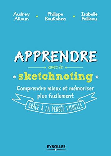 Apprendre avec le sketchnoting: Comment ré-enchanter les manières d'apprendre grâce à la pensée visuelle
