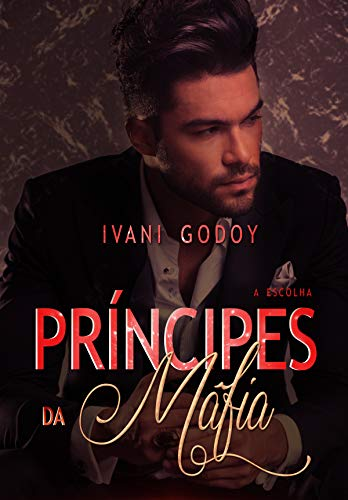 A Escolha (Príncipes da máfia Livro 2) (Portuguese Edition)