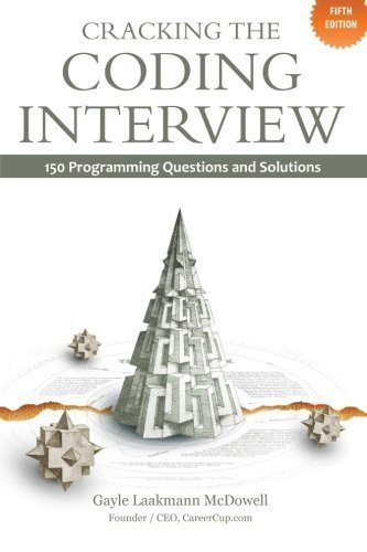 Cracking the Coding Interview: 150 Programming Questions and Solutions by McDowell, Gayle Laakmann (2011) Paperback