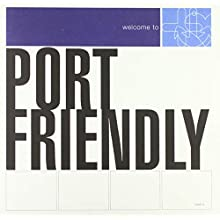 Welcome to Port Friendly [VINYL]
