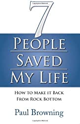 7 People Saved My Life by Paul Browning (23-May-2011) Paperback