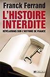L'Histoire interdite : Révélations sur l'Histoire de France de Ferrand. Franck (2008) Broché