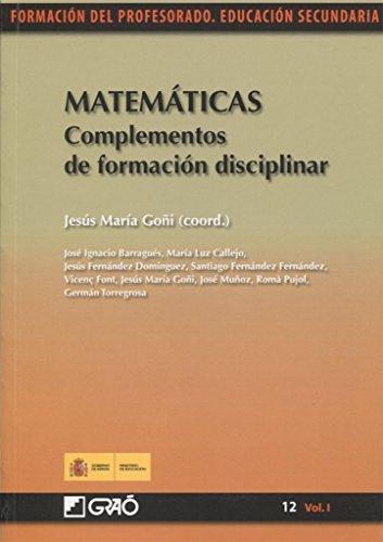 Matemáticas : complementos de formación disciplinar por M. Luz . . . [et al. ] Callejo