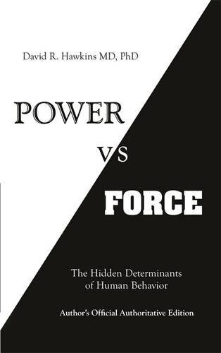 Power vs. Force: The Hidden Determinants of Human Behaviour
