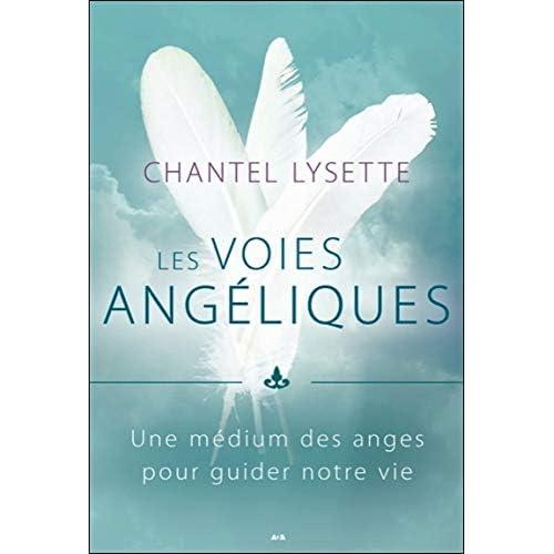 Les voies angéliques - Une médium des anges pour guider notre vie