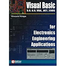 [(Visual Basic for Electronics Engineering Applications: 5.0, 6.0, Vba, .Net, 2005)] [Author: Vincent Himpe] published on (January, 2009)