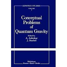 Conceptual Problems of Quantum Gravity (Einstein Studies)