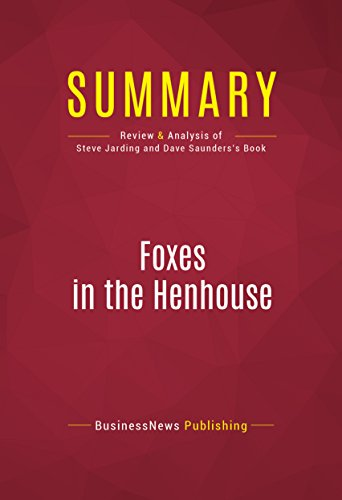 Summary: Foxes in the Henhouse: Review and Analysis of Steve Jarding and Dave Saunders's Book (English Edition) por Capitol Reader