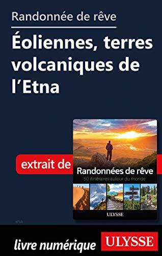 Randonnée de rêve - Eoliennes, terres volcaniques de l'Etna par Collectif