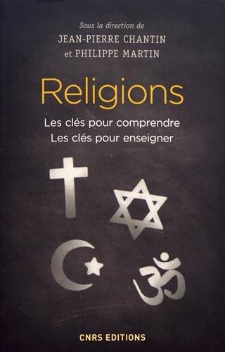 Religions - Les clés pour comprendre. Les clés pour enseigner par Jean-pierre Chantin