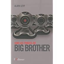 Sur les traces de Big brother