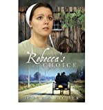 Rebecca's Choice (Adams County Trilogy #3) Eicher, Jerry S ( Author ) Feb-01-2010 Paperback