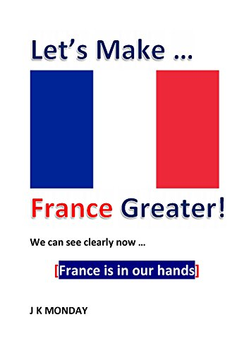 Let's Make France Greater! (English Edition)