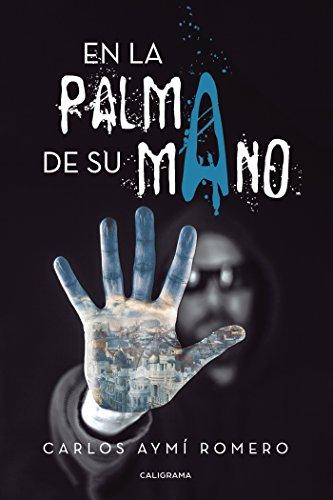 En la palma de su mano por Carlos Aymí Romero