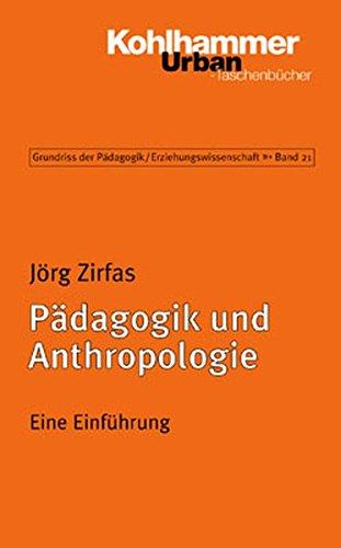 Padagogik Und Anthropologie: Eine Einfuhrung (Urban-Taschenbucher)