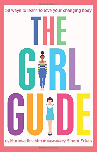 The Girl Guide: 50 Ways to Learn to Love Your Changing Body por Marawa Ibrahim