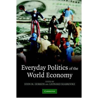(EVERYDAY POLITICS OF THE WORLD ECONOMY ) BY HOBSON, JOHN M{AUTHOR}Paperback