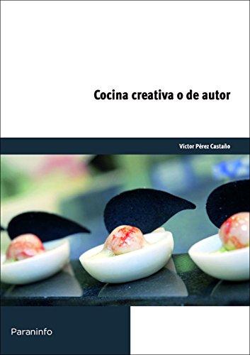 Cocina creativa o de autor (Cp - Certificado Profesionalidad) por VÍCTOR PÉREZ CASTAÑO