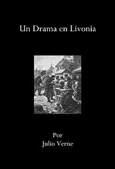 Un Drama en Livonia (Spanish Edition) par [Verne, Julio]