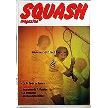 SQUASH MAGAZINE [No 1] du 01/06/1979 - LE 4EME OPEN DE FRANCE - P. BARTHES - LA TECHNIQUE DE SHAH JAHAN KHAN