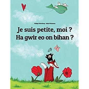 Je suis petite, moi ? Bihan on?: Un livre d'images pour les enfants (Edition bilingue français-breton)