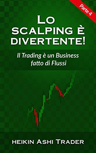 lo-scalping-e-divertente-4-parte-4-il-trading-e-un-business-fatto-di-flussi