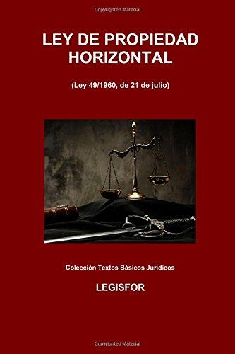 Ley de Propiedad Horizontal: 3.ª edición (2017). Colección Textos Básicos Jurídicos
