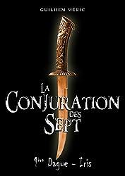 La Conjuration des Sept: 1ère Dague, Iris (Présages)