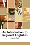 An Introduction to Regional Englishes: Dialect Variation in England (Edinburgh Textbooks on the English Language)