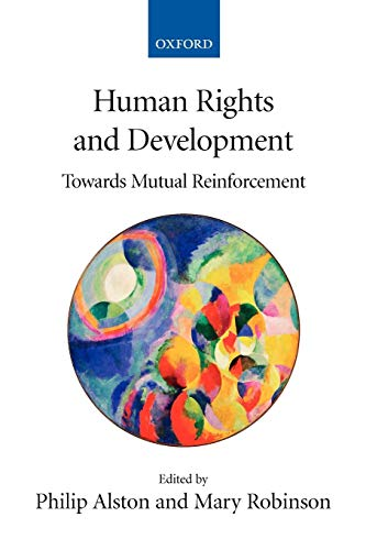 Human Rights and Development : Towards Mutual Reinforcement: Towards Mutual Reinforcement (Philip Alston)