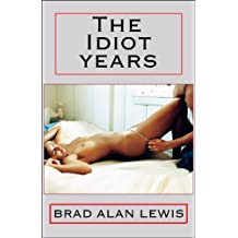 The Idiot Years