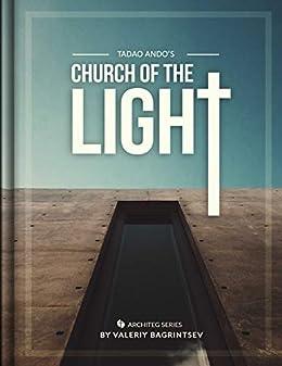 Tadao Andos Church of the Light (English Edition) eBook: Valeriy ...