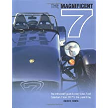 The Magnificent 7 - The Enthusiast's Guide to Every Lotus 7 and Caterham 7 from 1957 to the Present Day by Chris Rees (2002-07-22)