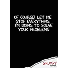 "Of course! Let me stop everything I'm doing to solve your problems: Notebook blank. 7"" x 10"". 130 pages."