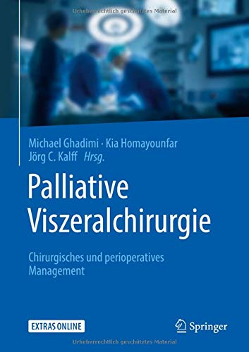 Palliative Viszeralchirurgie: Chirurgisches und perioperatives Management