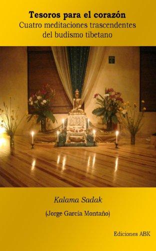 Tesoros para el corazón: Cuatro meditaciones trascendentes del budismo tibetano