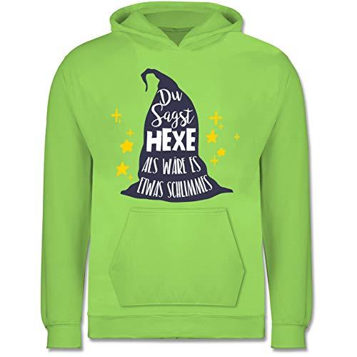 Shirtracer Anlässe Kinder - Du sagst Hexe als wäre es etwas Schlimmes - 7-8 Jahre (128) - Limonengrün - JH001K - Kinder Hoodie (Die Besten Halloween-kostüme 2019 Jungs)