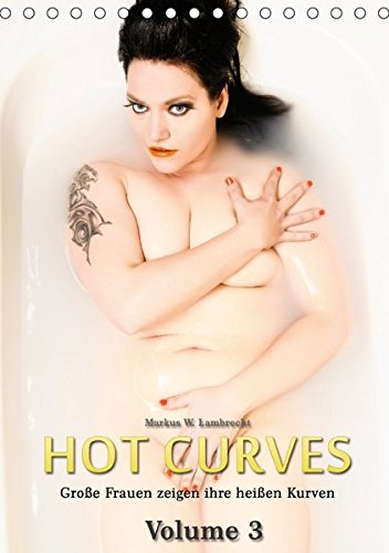 Nackten Körper Strumpf (Hot Curves Volume 3 (Tischkalender 2017 DIN A5 hoch): Große Frauen zeigen ihre heißen Kurven, Teil 3 (Monatskalender, 14 Seiten ) (CALVENDO Menschen))