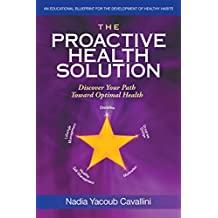 The Proactive Health Solution: Discover Your Path Toward Optimal Health (English Edition)